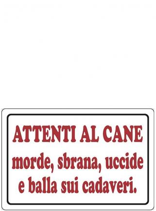 """Cartello """"Attenti al cane morde sbrana"""" - 1"""